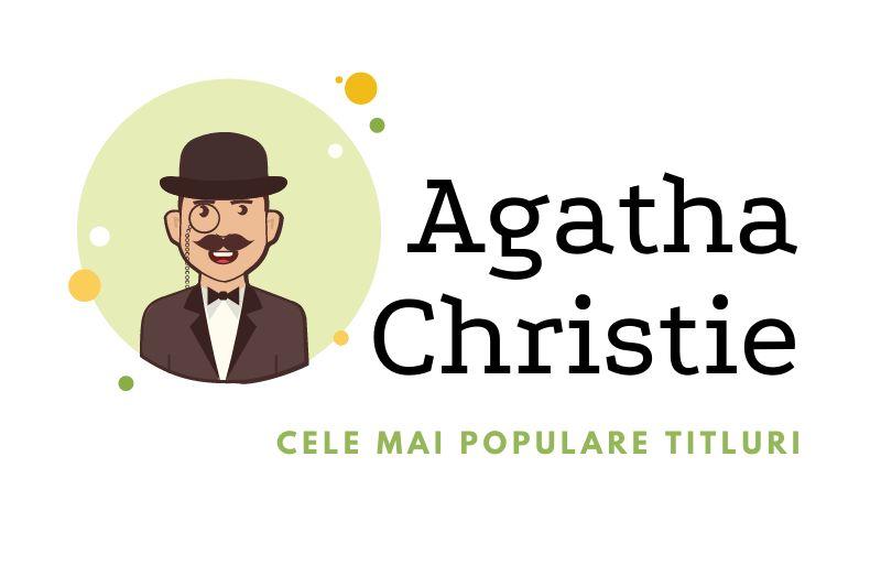 Cele mai populare cărți scrise de Agatha Christie
