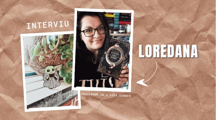 Interviu – Loredana Lungoci despre emoții, bookstagram și TBR