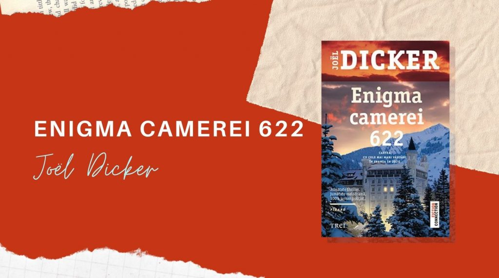 Recenzie Enigma camerei 622 de Joël Dicker
